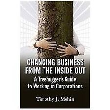 Changing Business from the Inside Out: A Tree-Hugger's Guide to Working in Corpo