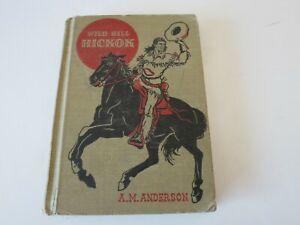 Wild Bill Hickok A M Anderson American Adventure Children's 1947 Wheeler Pub
