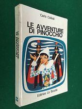 Carlo COLLODI - LE AVVENTURE DI PINOCCHIO , Ed La Scuola (1971) ill. Ciferri