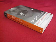 How The LIGHT Gets In ~ M J HYLAND. Child on frightening brink of adulthood