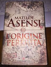 L'ORIGINE PERDUTA MATILDE ASENSI Sonzogno 1^ ediz 2006 cartonato