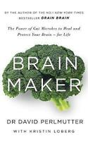 Brain Maker Power of Gut Microbes by David Perlmutter 9781473619357 PB NEW