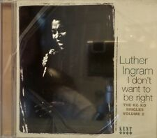 LUTHER INGRAM - I Don't Want to Be Right - Vol. #2