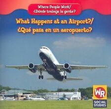 What Happens at an Airport?/ Que Pasa En Un Aeropuerto? (Where People-ExLibrary