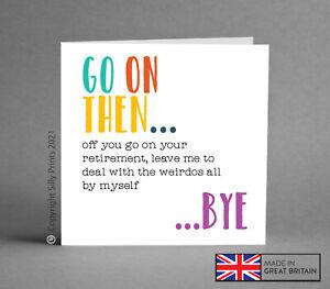 Funny retirement card retiring leaving bye cheeky banter work colleague rude G9