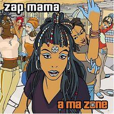 ZAP MAMA - A Ma Zone, 2006 World Pop Funk Dance CD, NEW