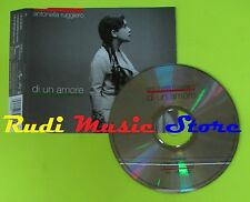 CD Singolo ANTONELLA RUGGIERO Di un amore Eu 2003 LIBERA SAS  mc dvd (S9)