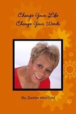 Change Your Life - Change Your Words by Jocelyn Whitfield (2013, Paperback /...