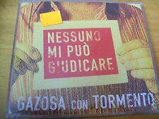 GAZOSA CON TORMENTO NESSUNO MI PUò GIUDICARE  CD SINGOLO SIGILLATO CASELLI