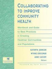 Collaborating to Improve Community Health: Workbook and Guide to Best Practices
