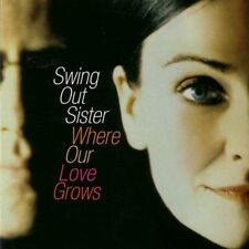 Where Our Love Grows by Swing Out Sister (Pop/Rock) (CD, Oct-2004, Shanachie)