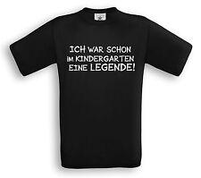 ICH WAR SCHON IM KINDERGARTEN EINE LEGENDE - T-Shirt - Funshirt Geschenk Spruch