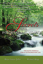 Secrets of the Fountain of Youth by Zeller, Mary Louise, Akagi, Michael