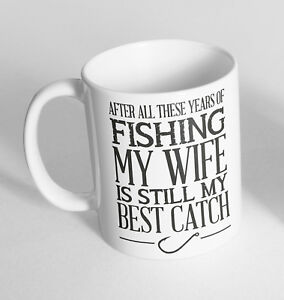 Fishing Wife best Catch Printed Cup Ceramic Novelty Mug Funny Gift Coffee Tea
