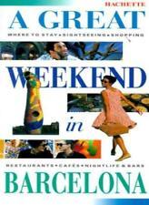 A Great Weekend in Barcelona By Hachette
