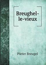 Breughel-le-vieux by Breugel, Pieter  New 9785519004756 Fast Free Shipping,,