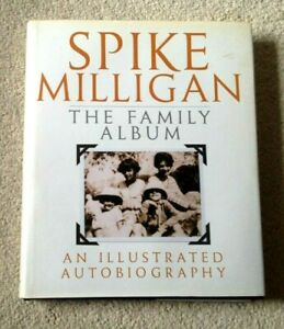 Spike Milligan-The Family Album-Illustrated Autobiography -Signed -Dedicated to