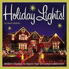 Holiday Lights!: Brilliant Displays to Inspire Your Christmas Celebration.  by