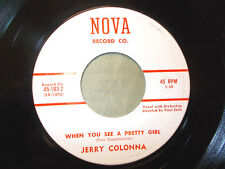 Jerry Colonna 45 Nova 103 E+ Cond. When You See A Pretty Girl/Wake The Town And