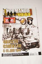 NORMANDIE 1944  HORS SERIE N°3 OBJECTIF CARENTAN MAGAZINE 39 45