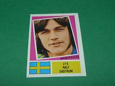 215 RALF EDSTRÖM SVERIGE AGEDUCATIFS FOOTBALL ARGENTINA 78 WM 1978 PANINI