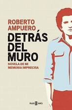 NEW Detrás del muro (Spanish Edition) by Roberto Ampuero