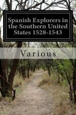 Spanish Explorers in the Southern United States 1528-1543 : Original...