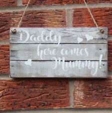 Daddy Here Comes Mummy Rustic Wedding Hanging Sign Flower Girl Page Boy Plaque