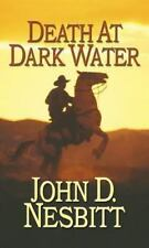 Death at Dark Water by John D. Nesbitt (2013, Paperback)