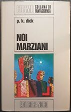 Philip Kindred Dick, Noi marziani, Ed. Nord, 1973