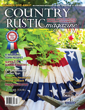 Country Rustic Magazine Summer 2019 Issue ~ Country Primitives & Farmhouse-Style