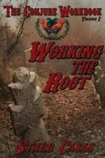 Conjure Workbook Volume 1 : Working the Root: By Casas, Starr