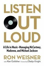 Listen Out Loud: A Life In Music--Managing Mccartney, Madonna, And Michael Jacks