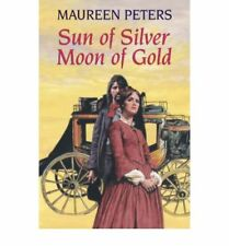 Sun of Silver, Moon of Gold, Maureen Peters, Used; Good Book