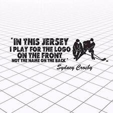 "Famous Hockey Quotes Sydney Crosby Decal- ""In this Jersey I play for the Logo"""