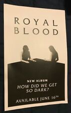 Royal Blood How So Did We Get So Dark ? 11 X 17 Rare Record Store Promo Poster