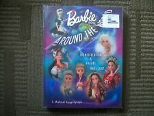 BARBIE DOLL--AROUND THE WORLD IDENTIFICATION AND VALUES 1964-2007 hardcover book