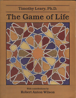 The Game of Life Timothy Leary PHD 1993 Second Edition Anton Wilson 102120DBT