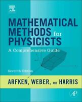 Mathematical Methods for Physicists : A Comprehensive Guide, Hardcover by Arf...