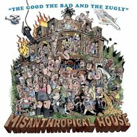 THE GOOD THE BAD AND THE ZUGLY - MISANTHROPICAL HOUSE   CD NEU