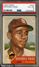 1953 Topps #220 Satchell Paige St. Louis Browns HOF PSA 4 VG-EX