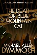 The Death of a Blue Mountain Cat : A Jack Caleb and John Thinnes Mystery by...