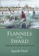 Flannels on the Sward: History of Cricket in Americas(Black and White Edition) (