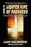 Lighter Side of Darkness Luke Naliborski Book Illinois Ghosts Autographed To You