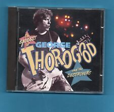 (GCD-41) THE BADDEST OF GEORGE THOROGOOD AND THE DESTROYERS-1992 EMI RECORDS