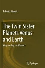 The Twin Sister Planets Venus and Earth : Why Are They So Different? by...