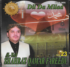 AL HAJ SHAHBAZ QAMAR FAREEDI - VOL 23 - DIL DA MILAD - NEW NAAT CD - FRE UK POST