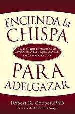 Encienda la Chispa para Adelgazar : Un Plan Que Potenciara su Metabolismo...