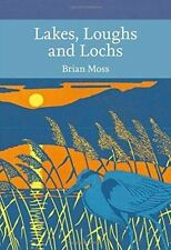 Lakes, Loughs and Lochs (Collins New Naturalist Library, Book 128), Moss, Brian,