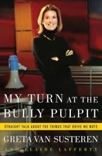 My Turn at the Bully Pulpit: Straight Talk About t